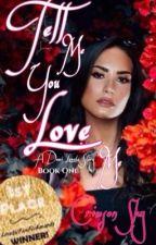 Tell Me You Love Me // Demi Lovato // 1 by crimson_x_sky