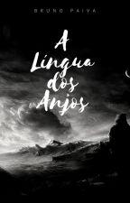 A Língua dos Anjos by Orozir