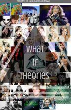 What If theories by lauraaawojcikova