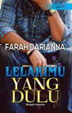 Lelakimu Yang Dulu [TERBIT]  by farahdarianna