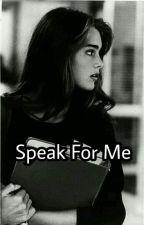 Speak For Me (H.S ✔) by MetreveliB