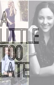 A Little Too Late (Third book to Adopted by Taylor Swift) by alltooswift13