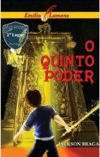 Emílio e os Lumens: o Quinto Poder (Completo) by Jackson_Braga