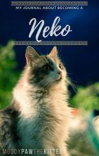 Yet another neko's journal [DISCONTINUED]  by MuddyPawTheKitten