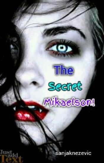 The Secret Mikaelson!
