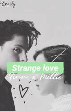 Strange Love ☼ Fillie [ on hold ] by BasicallyEmilyyM