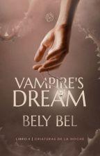 Vampire's Dream [ Libro 2 ] by Bely_Bel