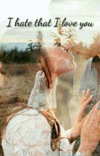 I hate that I love you.. [W trakcie korekty] by Werciall