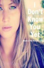I don't know you yet (Book 2 in Hunger Games Fanfic) by meaningsdashaway