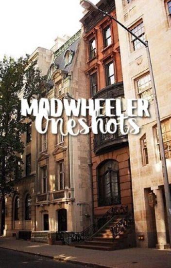 Madwheeler oneshots