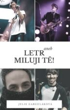 Letr aneb MILUJI TĚ!✔ by juliannalex