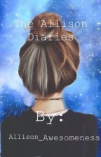 The Allison Diaries by Allison_Awesomeness