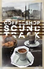 coffeeshop soundtrack • story ideas by cassettes