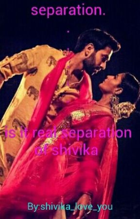 Separation.........Is It Real Separation Of Shivika by shivika_love_you