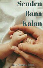 Senden Bana Kalan. by Birr_Minikk_Devv