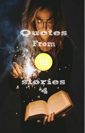 Quotes from Wattpad stories 4 by cuddle_girl177