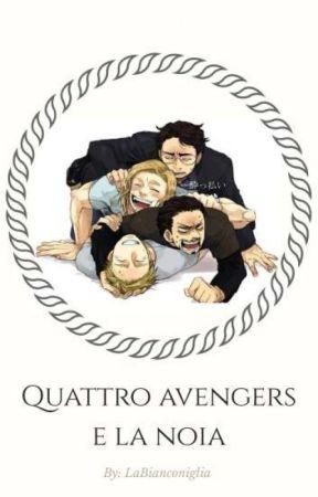 Quattro Avengers e la noia by LaBianconiglia
