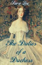 The Duties of a Duchess by lloroncita