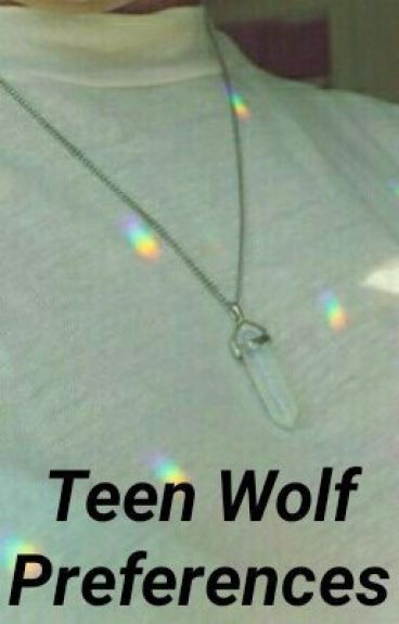 Teen wolf preferences!!