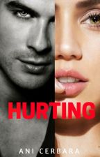 Hurting [Completa]  #wattys2018 by AniCerbara