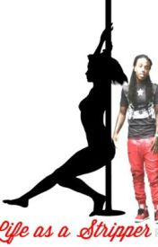 Life as a Stripper by WildForJacquees