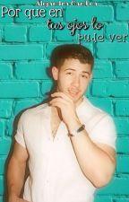 Por que en tus ojos lo pude ver (Nick Jonas)Terminada by MiSuenioGuajiro