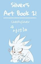 Silver's Art Book 2 by CheekySilver