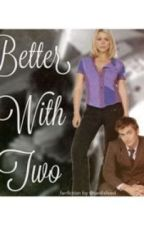 Better With Two by tenrose