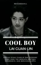 ▪COOL BOY▪ Guanlin✔ by reychashall