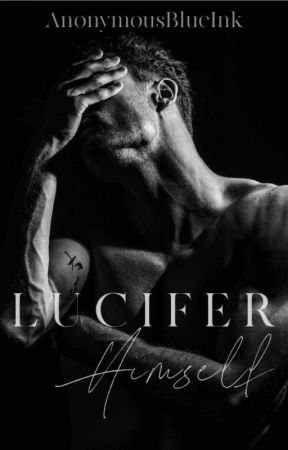Lucifer Himself (18+)[COMPLETED] by AnonymousBlueInk