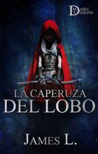 LA CAPERUZA DEL LOBO ©® by James_Aldr