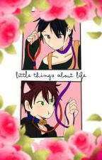 Little things about Life ! by Izzy-Nya