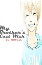 My Brother's Last Wish (One shot) by owwSIC