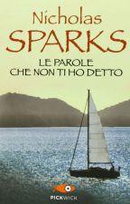 """""""Le parole che non ti ho detto""""   Nicholas Sparks by allvblack"""