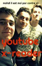 x reader ♥ YouTube by vodkamixem_family