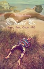 His Sweet Man by herseyhicbirsey