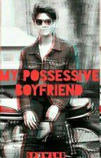 My Possessive Boyfriend [IDR] by srmwlnd