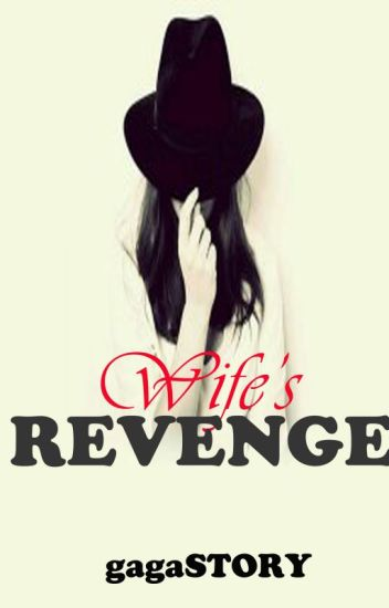 A Wife's Revenge [Completed]