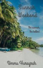 Sunnah Weekend (Completed) by ummuhurayrah