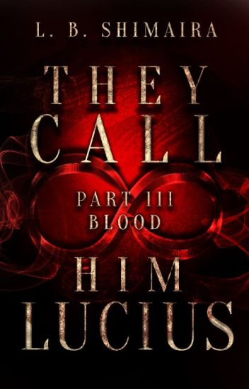 They call him Lucius - Part 3: Blood