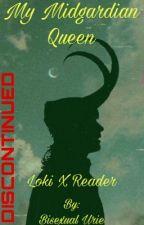 My Midgardian Queen (LokiXReader) by anxiety_septiceye