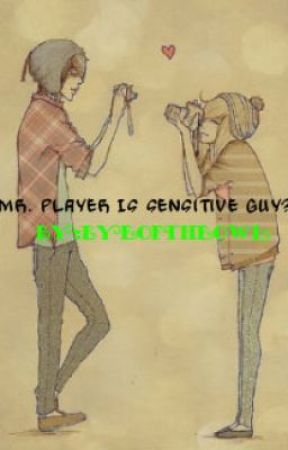 Mr.Player Is Sensitive Guy? by EyeOfTheOwl