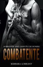 COMBATENTE by barbaralorrany