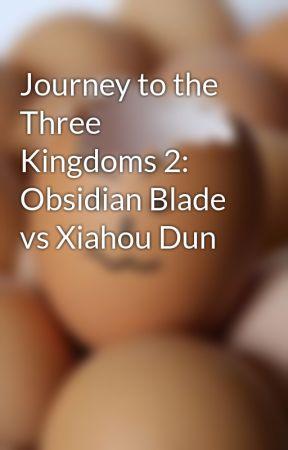 Journey to the Three Kingdoms 2: Obsidian Blade vs Xiahou Dun by PlatinumSoulElite