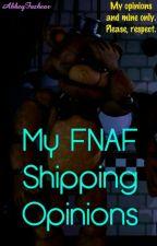 My FNAF Shipping Opinions (Continued) by AbbeyFazbear