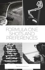 Formula 1 Shots and Preferences  by TaraJovancic