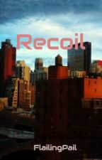 Recoil by FlailingPail
