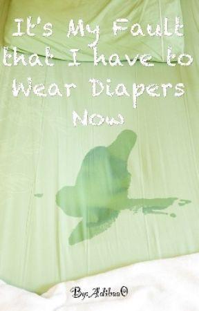 It's My Fault that I have to Wear Diapers Now - Chapter 1