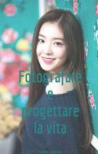 Fotografare e progettare la vita (Irene y tú) by marianakyungsoo