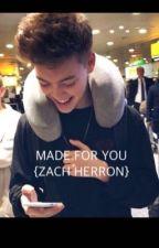 MADE FOR YOU ~ ZACH HERRON by wdw_stranger0527